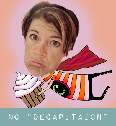 No decapitation